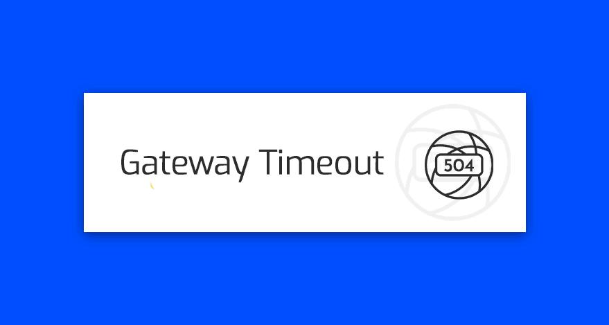 blad 504 - gateway timeout