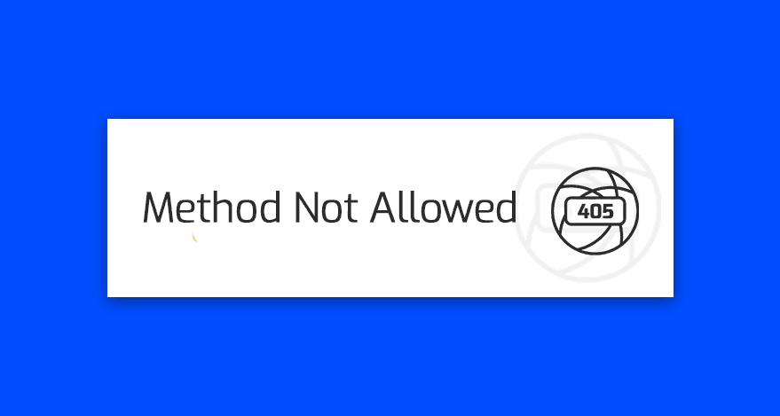blad 405 method not allowed