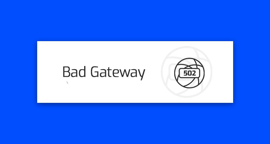 blad 502 bad gateway
