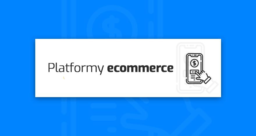 platformy ecommerce