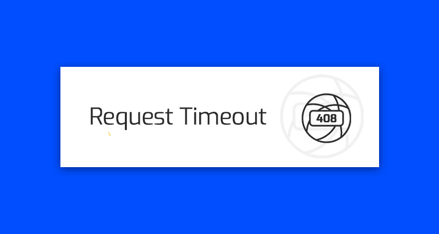 blad 408 request timeout