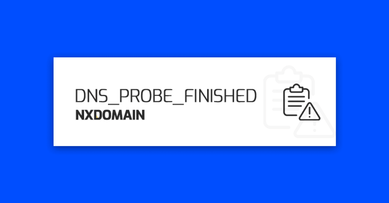 DNS-PROBE-FINISHED-NXDOMAIN