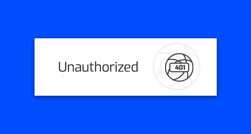 blad 401 unauthorized