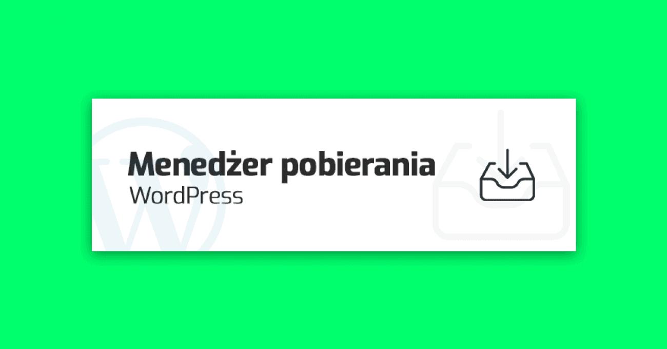 wtyczki-menedzer-pobierania-plikow-wordpress