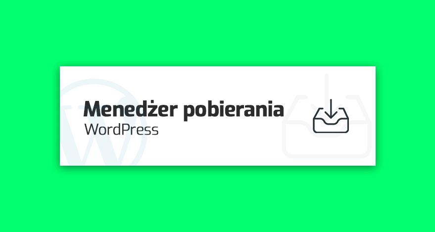 wtyczki - menedzer pobierania plikow wordpress