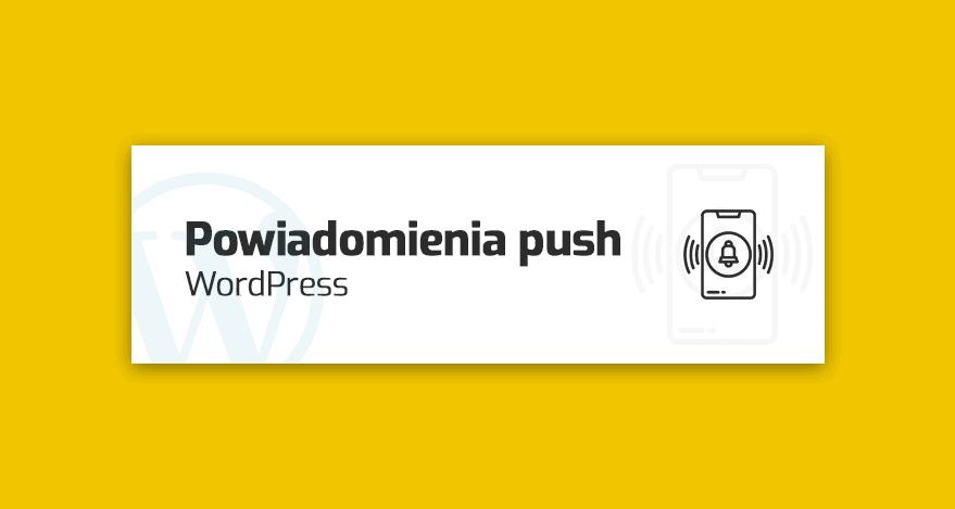 wtyczki - powiadomienia push wordpress