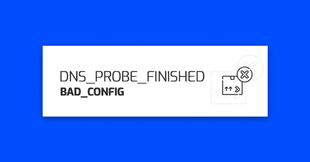 DNS-PROBE-FINISHED-BAD-CONFIG